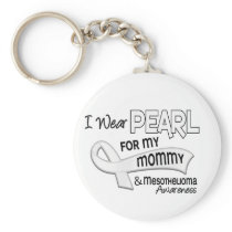 I Wear Pearl For My Mommy 42 Mesothelioma Keychain