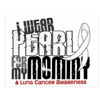 I Wear Pearl For My Mommy 6 Lung Cancer Postcard