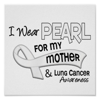 I Wear Pearl For My Mother 42 Lung Cancer Poster