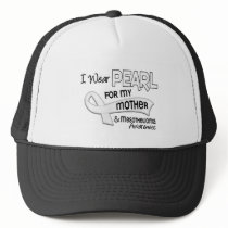 I Wear Pearl For My Mother 42 Mesothelioma Trucker Hat