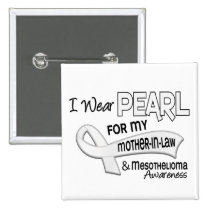 I Wear Pearl For My Mother-In-Law 42 Mesothelioma Button