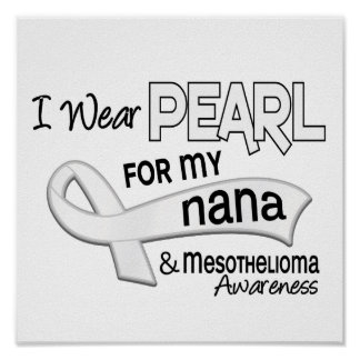 I Wear Pearl For My Nana 42 Mesothelioma Posters