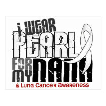 I Wear Pearl For My Nana 6 Lung Cancer Postcard