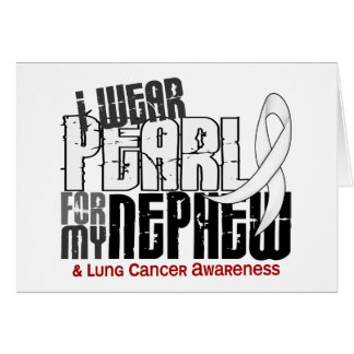 I Wear Pearl For My Nephew 6 Lung Cancer Card