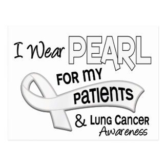 I Wear Pearl For My Patients 42 Lung Cancer Post Cards