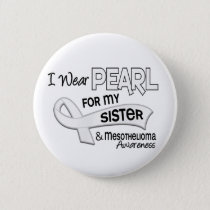 I Wear Pearl For My Sister 42 Mesothelioma Pinback Button