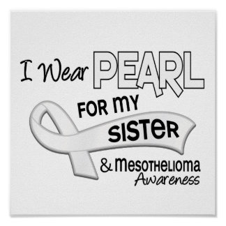 I Wear Pearl For My Sister 42 Mesothelioma Poster
