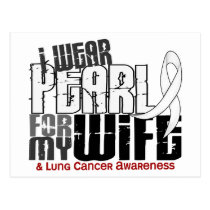 I Wear Pearl For My Wife 6 Lung Cancer Postcard