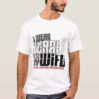 I Wear Pearl For My Wife 6 Lung Cancer T-Shirt