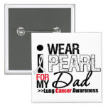 I Wear Pearl Ribbon For My Dad 2 Inch Square Button