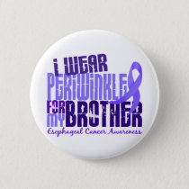 I Wear Periwinkle Brother 6.4 Esophageal Cancer Pinback Button