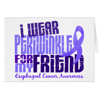 I Wear Periwinkle For Friend 6.4 Esophageal Cancer Greeting Card
