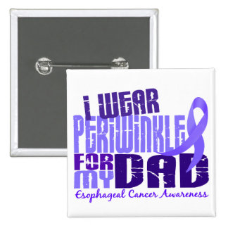 I Wear Periwinkle For My Dad 6.4 Esophageal Cancer 2 Inch Square Button
