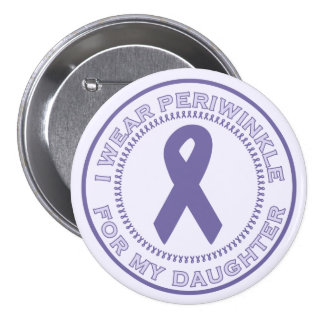 I Wear Periwinkle For My Daughter Pins