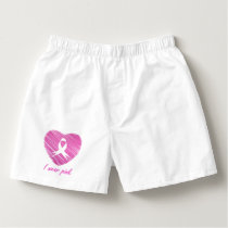 I wear Pink- A breast cancer awareness symbol Boxers