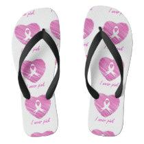 I wear Pink- A breast cancer awareness symbol Flip Flops