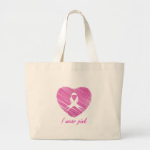 I wear Pink- A breast cancer awareness symbol Large Tote Bag