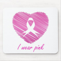 I wear Pink- A breast cancer awareness symbol Mouse Pad