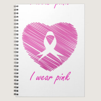 I wear Pink- A breast cancer awareness symbol Notebook