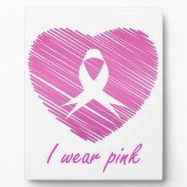 I wear Pink- A breast cancer awareness symbol Plaque