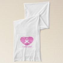 I wear Pink- A breast cancer awareness symbol Scarf