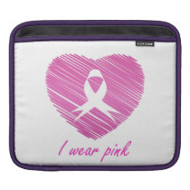 I wear Pink- A breast cancer awareness symbol Sleeve For iPads