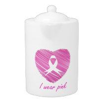 I wear Pink- A breast cancer awareness symbol Teapot