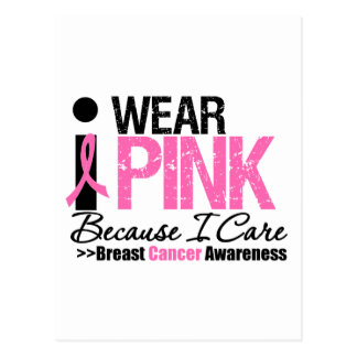 I Wear Pink Because I Care Post Card