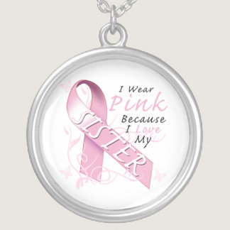 I Wear Pink Because I Love My Sister Silver Plated Necklace