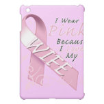 I Wear Pink Because I Love My Wife Case For The iPad Mini