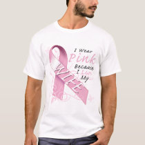 I Wear Pink Because I Love My Wife T-Shirt