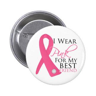 I Wear Pink Best Friend Breast Cancer Button