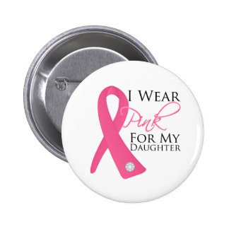 I Wear Pink Daughter Breast Cancer Button