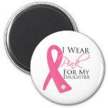 I Wear Pink Daughter Breast Cancer Magnet