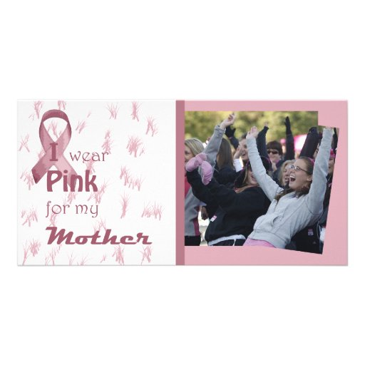 I wear pink fo my Mother Photo Card