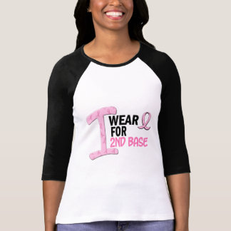 I Wear Pink For 2nd Base 21 BREAST CANCER Shirt