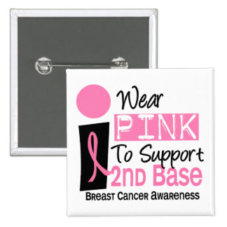 I Wear Pink For 2nd Base Breast Cancer Button