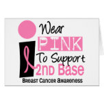 I Wear Pink For 2nd Base Breast Cancer Cards