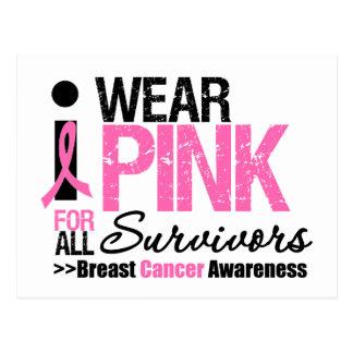 I Wear Pink For All Survivors Post Cards