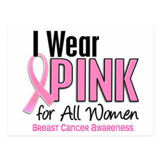 I Wear Pink For All Women 10 Breast Cancer Postcard