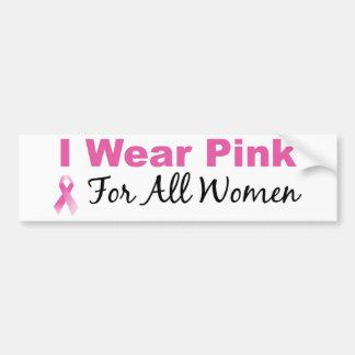 I Wear Pink For All Women Bumper Sticker