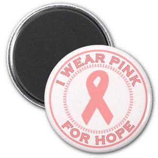 I Wear Pink For Hope Magnet