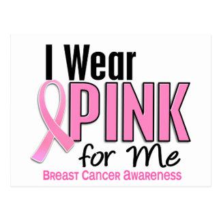 I Wear Pink For Me 10 Breast Cancer Postcard