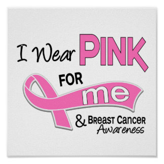 I Wear Pink For Me 42 Breast Cancer Poster