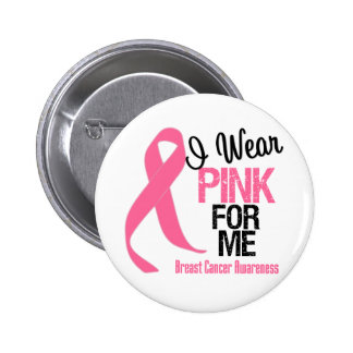 I Wear Pink For Me Pinback Buttons