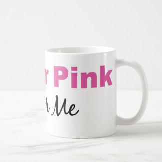 I Wear Pink For Me Coffee Mug