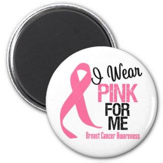 I Wear Pink For Me Fridge Magnet