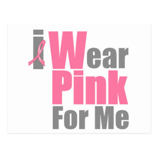 I Wear Pink For Me Post Card