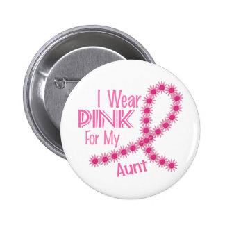 I Wear Pink For My Aunt 26 BREAST CANCER Pinback Button