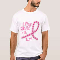 I Wear Pink For My Aunt 26 BREAST CANCER T-Shirt